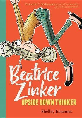 Beatrice Zinker : Upside Down Thinker