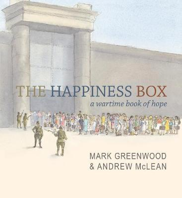The Happiness Box : A Wartime Book of Hope